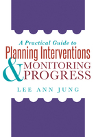 A Practical Guide to Planning Interventions and Monitoring Progress, ed. , v.