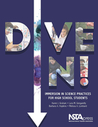 Dive In! Immersion in Science Practices for High School Students, ed. , v.