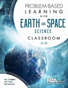 Problem-Based Learning in the Earth and Space Science Classroom, K-12, ed. , v.