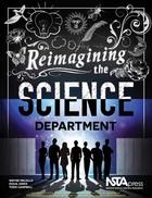 Reimagining the Science Department, ed. , v.