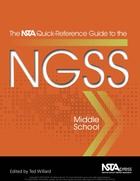 The NSTA Quick-Reference Guide to the NGSS, Middle School, ed. , v.