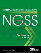 The NSTA Quick-Reference Guide to the NGSS, Elementary School, ed. , v.