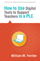 How to Use Digital Tools to Support Teachers in a PLC, ed. , v.