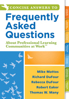 Concise Answers to Frequently Asked Questions About Professional Learning Communities at Work™, ed. , v.
