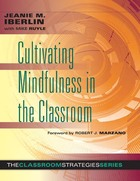 Cultivating Mindfulness in the Classroom, ed. , v.