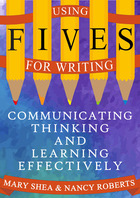 Using FIVES for Writing: Communicating, Thinking, and Learning Effectively