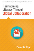 Reimagining Literacy Through Global Collaboration, ed. , v.