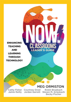 NOW! Classrooms Leader's Guide: Enhancing Teaching and Learning Through Technology