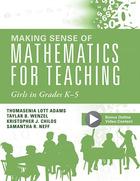 Making Sense of Mathematics for Teaching Girls in Grades K-5, ed. , v.