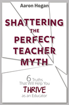Shattering the Perfect Teacher Myth, ed. , v.