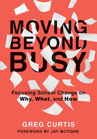 Moving Beyond Busy, ed. , v.