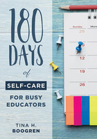 180 Days of Self-Care for Busy Educators, ed. , v.