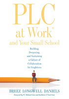 PLC at Work® and Your Small School, ed. , v.