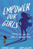 Empower Our Girls, ed. , v.