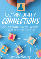 Community Connections and Your PLC at Work®, ed. , v.