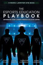 The Esports Education Playbook, ed. , v.