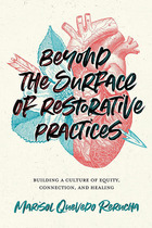 Beyond the Surface of Restorative Practices, ed. , v.