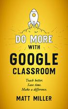 Do More with Google Classroom, ed. , v.