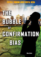 The Bubble of Confirmation Bias, ed. , v.