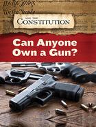 Can Anyone Own a Gun?, ed. , v.