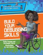 Build Your Debugging Skills, ed. , v.