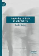 Reporting on Race in a Digital Era, ed. , v.