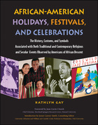 African-American Holidays, Festivals, and Celebrations, ed. , v.