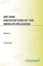 Art and Architecture of the World's Religions, ed. , v.