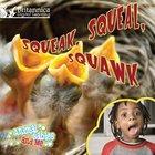 Squeak, Squeal, Squawk, ed. , v.