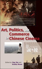 Art, Politics, and Commerce in Chinese Cinema, ed. , v.