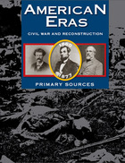 American Eras: Primary Sources (Vol. 2: Civil War and Reconstruction, 1860-1877)
