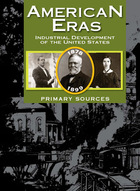 American Eras: Primary Sources (Vol. 1: Development of the Industrial United States, 1878-1899)