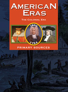 American Eras: Primary Sources (Vol. 7: The Colonial Era, 1600–1754)