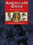American Eras: Primary Sources (Vol. 3: Westward Expansion, 1800-1860)