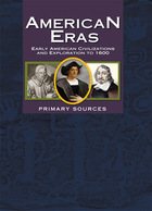 American Eras: Primary Sources (Vol. 8: Early American Civilizations and Exploration to 1600)