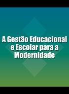 A Gestão Educacional e Escolar para a Modernidade, ed. , v.