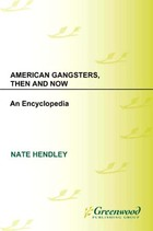 American Gangsters, Then and Now, ed. , v.