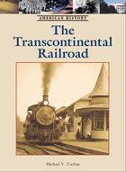 The Transcontinental Railroad, ed. , v.