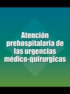 Atención prehospitalaria de las urgencias médico-quirurgicas, ed. 2