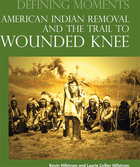 American Indian Removal and the Trail to Wounded Knee, ed. , v.
