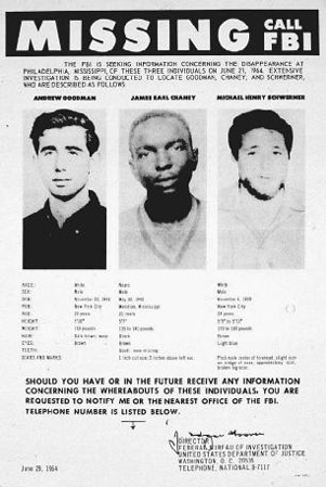 Following the disappearance of three civil rights workers, the FBI created a missing persons poster in an attempt to learn the whereabouts of Andrew Goodman, James Earl Chaney, and Michael Henry Schwerner in 1964.
