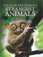 Atlas of the World's Strangest Animals, ed. , v.