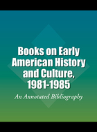 Books on Early American History and Culture, 1981-1985