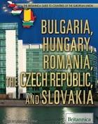 Bulgaria, Hungary, Romania, the Czech Republic, and Slovakia, ed. , v.