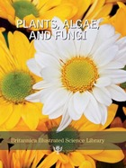 Plants, Algae, and Fungi, ed. , v.