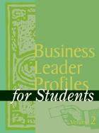 Business Leader Profiles for Students, ed. , v.