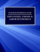 Employees, Unions & Labor Economics, ed. , v.