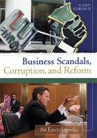 Business Scandals, Corruption, and Reform, ed. , v.