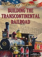 Building the Transcontinental Railroad, ed. , v.