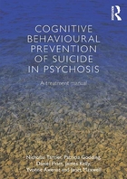 Cognitive Behavioural Prevention of Suicide in Psychosis, ed. , v.